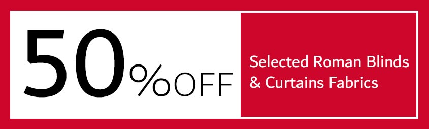 50% OFF for selected Roman Blinds And Curtain Fabric